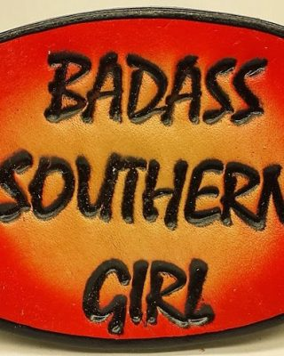 Genuine eather Belt Buckle with embossed Badass Southern Girl